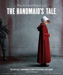 Art and Making of the Handmaid s Tale