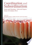 Coordination and Subordination  : Form and Meaning—Selected Papers from CSI Lisbon 2014