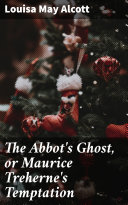 The Abbot's Ghost, or Maurice Treherne's Temptation [Pdf/ePub] eBook
