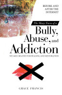 The Many Faces of a Bully, Abuse, and Addiction [Pdf/ePub] eBook