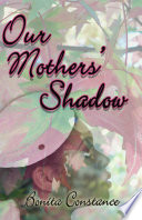 Our Mothers  Shadow