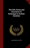 The Gift; Forms and Functions of Exchange in Archaic Societies