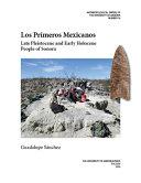 Los Primeros Mexicanos: Late Pleistocene and Early Holocene People ...