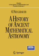 A History of Ancient Mathematical Astronomy