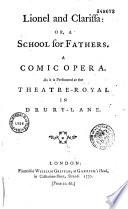 Lionel and Clarissa : Or, a School for Fathers. A Comic Opera... Pdf/ePub eBook