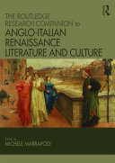 The Routledge Research Companion to Anglo Italian Renaissance Literature and Culture