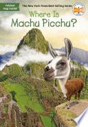 Where Is Machu Picchu  Book PDF