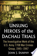 Unsung Heroes Of The Dachau Trials