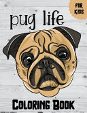 Pug Life Coloring Book For Kids