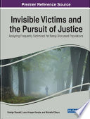 Invisible Victims and the Pursuit of Justice  Analyzing Frequently Victimized Yet Rarely Discussed Populations