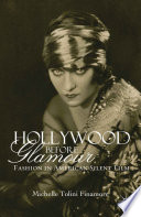 Cover of Hollywood before glamour : fashion in American silent film