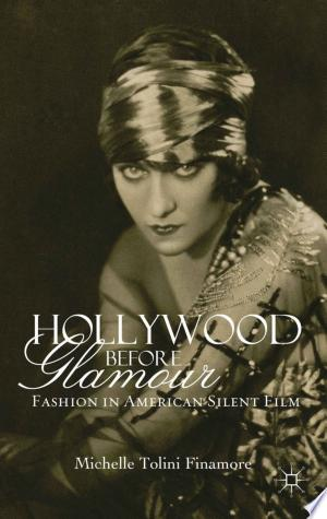 Download Hollywood Before Glamour Free Books - Dlebooks.net