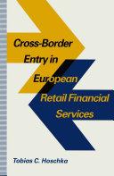 Cross Border Entry in European Retail Financial Services