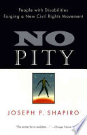 No pity : people with disabilities forging a new civil rights movement / Joseph P. Shapiro