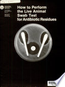 How to Perform the Live Animal Swab Test for Antibiotic Residues