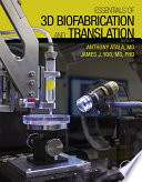 Essentials of 3D Biofabrication and Translation Book