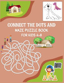Connect The Dots and Maze Puzzle Book For Kids 4 8
