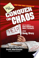 """Conquer the Chaos: How to Grow a Successful Small Business Without Going Crazy"" by Clate Mask, Scott Martineau, Michael E. Gerber"