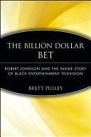The Billion Dollar BET
