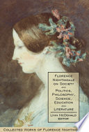 Florence Nightingale on Society and Politics, Philosophy, Science, Education and Literature  : Collected Works of Florence Nightingale , Volume 5