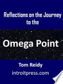 Reflections on the Journey to the Omega Point