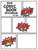 Blank Comic Book Sketchbook for Kids
