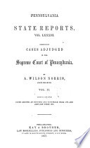 Pennsylvania State Reports Containing Cases Decided by the Supreme Court of Pennsylvania Book