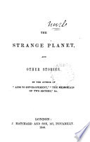 The strange planet  and other stories  By the author of  Aids to development