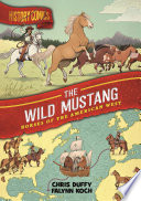 History Comics: The Wild Mustang