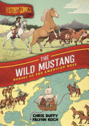 History Comics: The Wild Mustang Pdf/ePub eBook