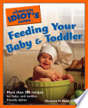 The Complete Idiot s Guide to Feeding Your Baby and Toddler Book