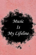 Music Is My Life Line