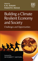 Building a Climate Resilient Economy and Society  : Challenges and Opportunities