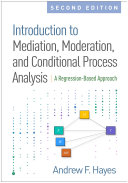 Introduction to Mediation  Moderation  and Conditional Process Analysis  Second Edition