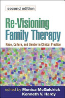 Re-visioning Family Therapy: Race, Culture, and Gender in Clinical ...