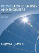 Physics for Scientists and Engineers  Volume 1  Chapters 1 22
