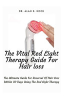 The Vital Red Light Therapy Guide For Hair Loss