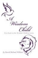 A Wisdom Child
