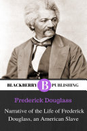 Narrative of the Life of Frederick Douglass, an American Slave ebook