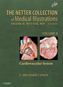 The Netter Collection of Medical Illustrations   Cardiovascular System E Book