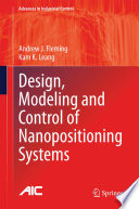Design  Modeling and Control of Nanopositioning Systems