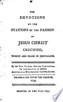 The Devotions on the Stations of the Passion of Jesus Christ Crucified