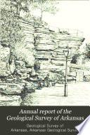 Annual Report of the Geological Survey of Arkansas ... Pdf/ePub eBook