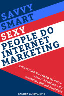 Savvy Smart Sexy People Do Internet Marketing