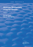 Molecular Biochemistry of Human Diseases