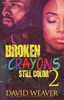 Broken Crayons Still Color 2