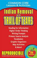 Indian Removal and the Trail of Tears Common Core Lessons   Activities Book