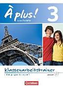 À plus! 03 Klassenarbeitstrainer mit Lösungen und Audio-CD