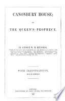 Canonbury House  Or  The Queen s Prophecy Book