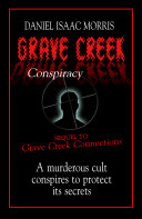 Grave Creek Conspiracy